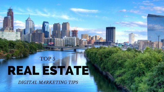 top 5 digital marketing tips for real estate