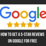How to Quickly Get 5-Star Reviews on Google for FREE