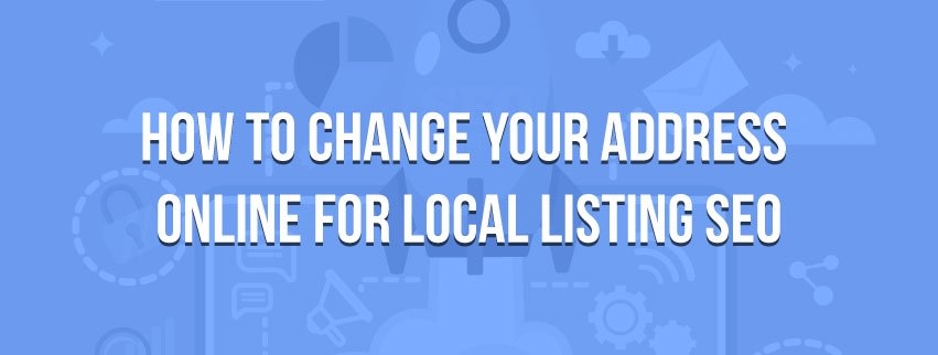 change your address online for local listing seo momentum digital