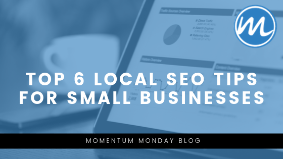 Top 6 Local SEO Tips for Small Businesses