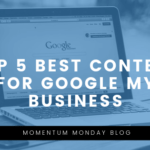 Top 5 Best Content for Google My Business
